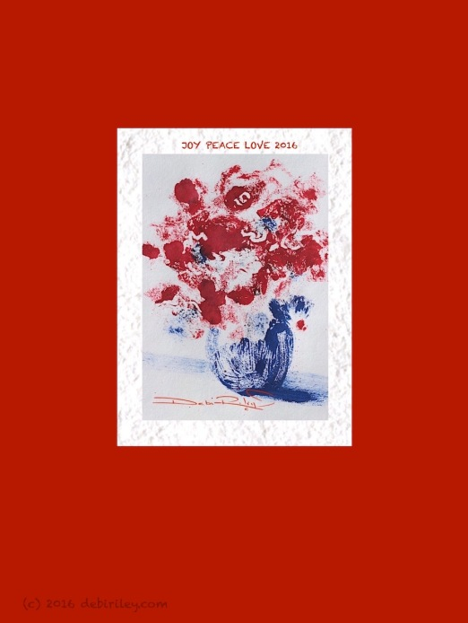 Holiday greeting, Love Joy Peace, monotype, red flowers still life, debiriley.com