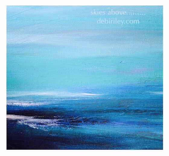landscape in oils, contemporary oil painting, abstract in ocean blue, cerulean sky blue, debiriley.com