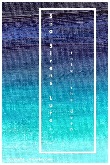 sea sirens, oil abstract, ultramarine blue oils, cobalt teal blue pg50, painting the sea, debiriley.com